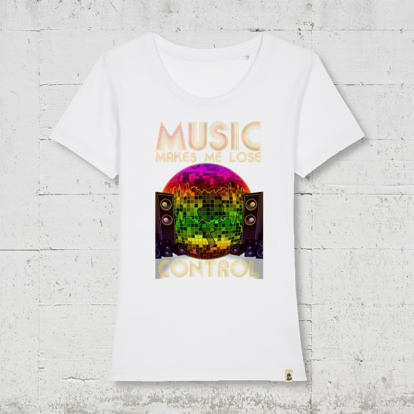 Music makes me loose control | T-Shirt Women